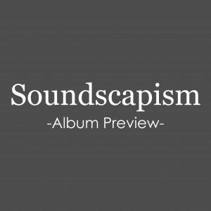 Soundscapism album preview